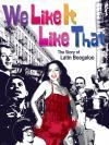 We Like It Like That: The Story of Latin Boogaloo Movie Poster