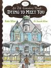 book cover of Dying to Meet You by Kate Klise