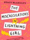 Book cover of The Miscalculations of Lightning Girl by Stacy McNulty